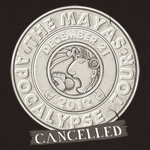 Mayan Apocalypse Tour canceled