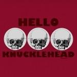 Hello Knucklehead