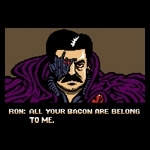 All Your Bacon Belongs To Me